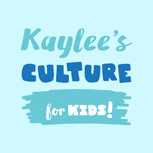 Kaylee's Culture for Kids