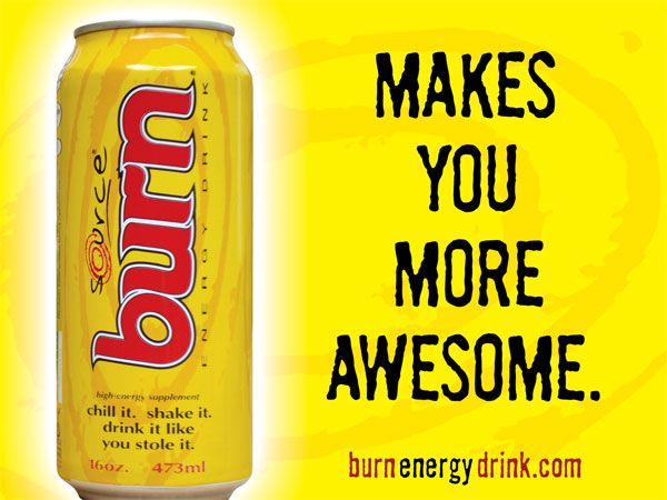 Burn: Makes you more awesome